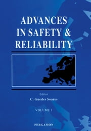 Advances in Safety and Reliability ebook by Guedes Soares, C.