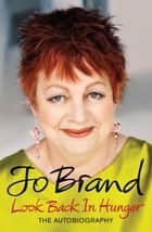 Look Back in Hunger ebook by Jo Brand