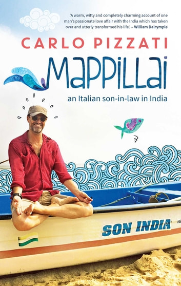 Mappillai - An Italian Son-in-Law in India ebook by Carlo Pizzati