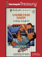 Undercover Daddy ebook by Lindsay Longford