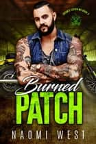 Burned Patch - Satan's Legion MC, #3 ebook by Naomi West