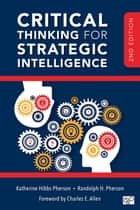 Critical Thinking for Strategic Intelligence ebook by Randolph H. Pherson, Katherine H. Pherson