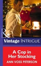 A Cop In Her Stocking (Mills & Boon Intrigue) ebook by Ann Voss Peterson