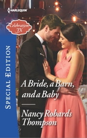 A Bride, a Barn, and a Baby ebook by Nancy Robards Thompson