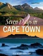Seven Days in Cape Town ebook by Sean Fraser