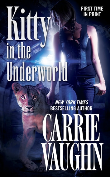 Kitty in the Underworld ebook by Carrie Vaughn