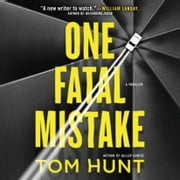One Fatal Mistake audiobook by Tom Hunt