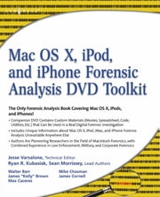 Mac OS X, iPod, and iPhone Forensic Analysis DVD Toolkit ebook by Jesse Varsalone