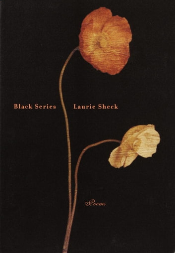 Black Series - Poems ebook by Laurie Sheck