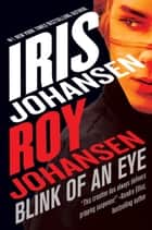 Blink of an Eye ebook by Roy Johansen, Iris Johansen