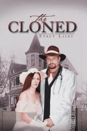 The Cloned ebook by Stacy Liley