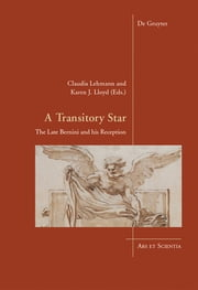 A Transitory Star - The Late Bernini and his Reception ebook by Claudia Lehmann,Karen J. Lloyd