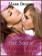 Song of the Siren ebook by Mark Desires