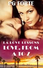 Love, From A to Z ebook by PG Forte