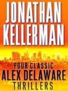Four Classic Alex Delaware Thrillers 4-Book Bundle - Silent Partner, Devil's Waltz, Bad Love, Self-Defense 電子書籍 by Jonathan Kellerman