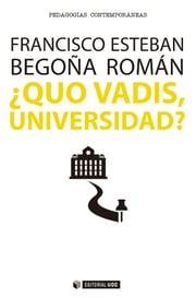 ¿Quo Vadis, Universidad? ebook by Begoña  Román Maestre, Francisco Esteban Bara