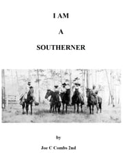 I Am A Southerner ebook by Joe C Combs 2nd