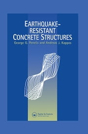 Earthquake Resistant Concrete Structures ebook by Andreas Kappos,G.G. Penelis