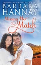 Missing Her Match - 3 Book Box Set ebook by Barbara Hannay
