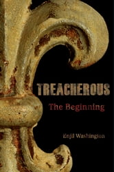 Treacherous: The Beginning ebook by Enjil Washington