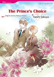 THE PRINCE'S CHOICE (Mills & Boon Comics) - Mills & Boon Comics ebook by Rebecca Winters,Kaishi Sakuya