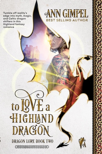 To Love A Highland Dragon - Dragon Lore, #2 ebook by Ann Gimpel