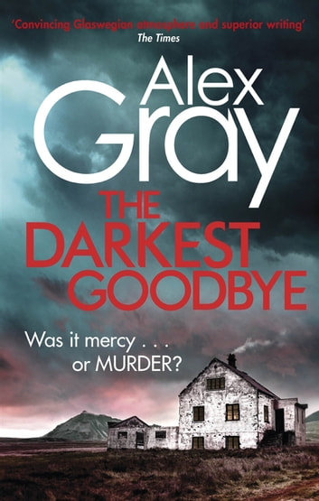 The Darkest Goodbye ebook by Alex Gray