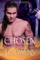 The Chosen ebook by J. C. Owens