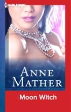 Moon Witch ebook by Anne Mather