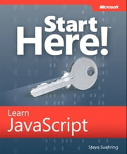 Start Here! Learn JavaScript ebook by Steve Suehring
