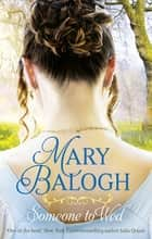 Someone to Wed 電子書 by Mary Balogh