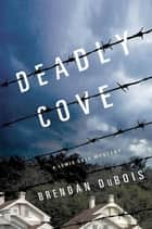 Deadly Cove - A Lewis Cole Mystery ebook by Brendan DuBois