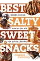 Best Salty Sweet Snacks: Gooey, Chewy, Crunchy Treats for Every Craving (Best Ever) eBook door Monica Sweeney