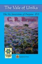 The Vale of Unika ebook by C. R. Bryan