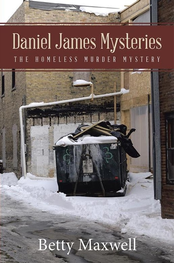 Daniel James Mysteries - The Homeless Murder Mystery ebook by Betty Maxwell