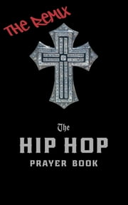 The Hip Hop Prayer Book - The Remix ebook by Timothy Holder