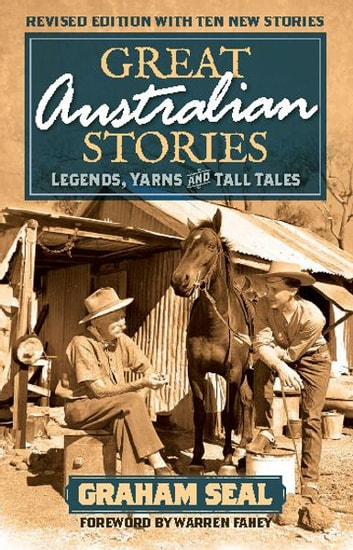 Great Australian Stories - Legends, yarns and tall tales ebook by Graham Seal