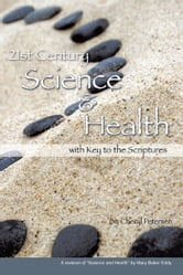 21st Century Science and Health with Key to the Scriptures ebook by Cheryl Petersen