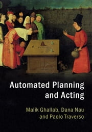 Automated Planning and Acting ebook by Malik Ghallab,Dana Nau,Paolo Traverso