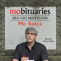 Mobituaries - Great Lives Worth Reliving lydbog by Mo Rocca, Mo Rocca