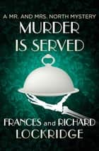 Murder Is Served ebook by Frances Lockridge, Richard Lockridge