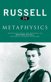 Russell on Metaphysics - Selections from the Writings of Bertrand Russell ebook by Bertrand Russell,Stephen Mumford