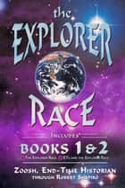 The Explorer Race Books I & II ebook by Robert Shapiro