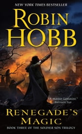 Renegade's Magic - The Soldier Son Trilogy ebook by Robin Hobb