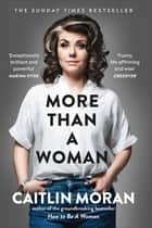 More Than a Woman ebook by Caitlin Moran