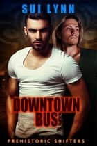 Downtown Bus ebook by Sui Lynn