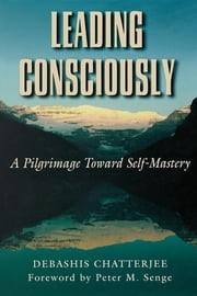 Leading Consciously ebook by Debashis Chatterjee,Peter Senge