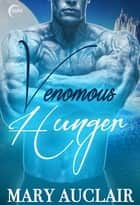 Venomous Hunger ebook by Mary Auclair