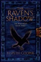 The Raven's Shadow ebook by Elspeth Cooper