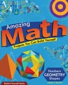 Amazing Math - Projects You Can Build Yourself eBook by Lazlo C. Bardos, Samuel Carbaugh